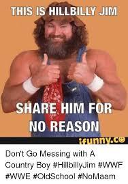 Hillbilly Memes - 25 best memes about hillbilly jim hillbilly jim memes