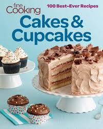 fine cooking cakes u0026 cupcakes 100 best ever recipes by fine