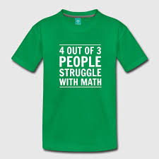 4 out of 3 people struggle with math t shirt spreadshirt