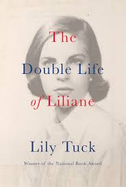 review u0027the double life of liliane u0027 by lily tuck startribune com