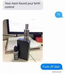 Birth Control Meme - your mom found your birth control meme xyz