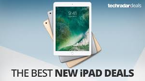 best black friday 2017 ipad deals the best new ipad 9 7 deals in october 2017 techradar