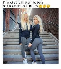 Step Dad Meme - i m not sure if i want to be a step dad or a son in law dad meme