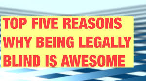 What Is Being Blind Like Top 5 Reasons Why Being Legally Blind Is Awesome Youtube