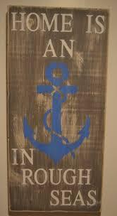home is an anchor in rough seas wood sign nautical ocean beach