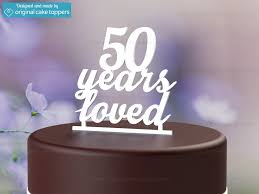 50 years loved