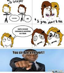 Pervert Meme - you sir are a pervert by chrisgeorge meme center