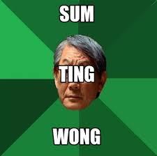 Sum Ting Wong Meme - sum ting wong meme 28 images sum ting wong meme 28 images sum