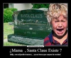 Memes De Santa Claus - mama santa claus existe desmotivaciones