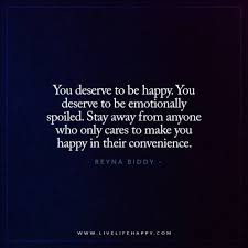 What Can I Do To Make You Happy Meme - you deserve to be happy you deserve to be emotionally spoiled stay