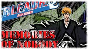 bleach filler episode guide bleach s abridged memories of nobody youtube