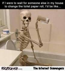 Toilet Paper Funny Waiting For Someone To Change The Toilet Paper Roll Funny Meme