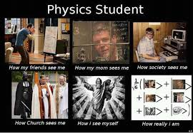 Physic Meme - physics student what people think i do what i really do know