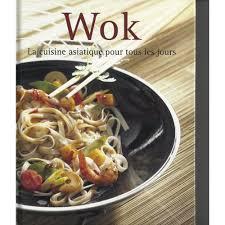 livre de cuisine asiatique la cuisine asiatique pour tous les jours de naumann göbel
