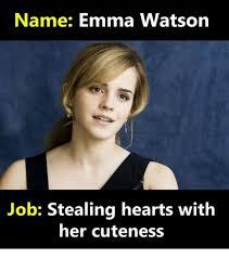 Emma Watson Meme - name emma watson job stealing hearts with her cuteness emma watson