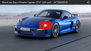 which porsche 911 should i buy should you buy a porsche cayman gt4 if so can you even get one