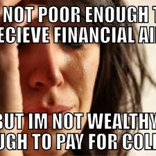 1st World Problems Meme - first world problems meme on going to college getting financial aid