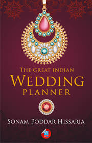 where can i buy a wedding planner the great indian wedding planner sonam poddar hissaria