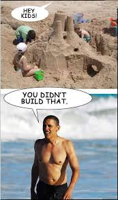 You Didn T Build That Meme - what are the best you didn t build that obama meme images quora