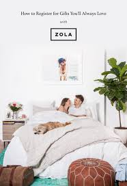how to register for a wedding how to register for gifts you ll always with zola green