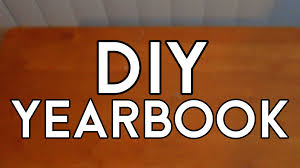 make your own yearbook diy yearbook