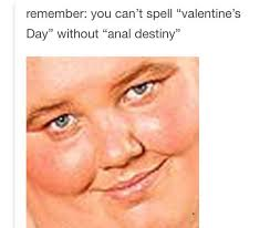 Happy Valentines Day Memes - happy valentine s day everyone valentine s day know your meme