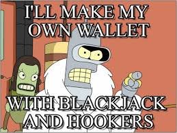 How Do I Make My Own Meme - i ll make my own wallet bender meme on memegen