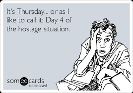 4 Day Weekend Meme - it s thursday or as i like to call it day 4 of the hostage