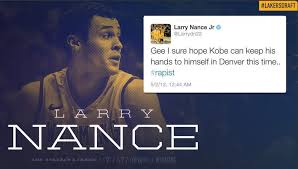 Kobe Rape Meme - lakers draft pick larry nance jr deletes 3 year old tweet calling