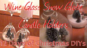 wine glass christmas ornaments wine glass snow globe candle holders 12 days of christmas diys