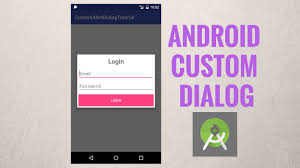 dialog android android custom dialog create android alertdialog with a custom