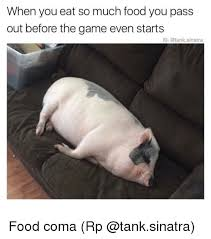 Food Coma Meme - when you eat so much food you pass out before the game even starts