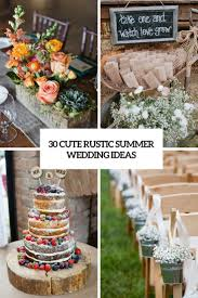 30 cute rustic summer wedding ideas weddingomania