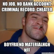 Cheater Meme - job no bank account criminal record cheater