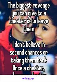 Cheater Meme - biggest revenge you can give to a cheater is to leave them i don t