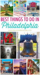 Top 10 Places To Visit In Us by Best Things To Do In Philadelphia Pennsylvania Road Trips And