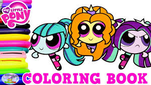 my little pony color book my little pony color swap powerpuff girls dazzlings transforms