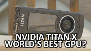 best graphic card deals black friday 2016 nvidia geforce gtx titan x the best video card on the market
