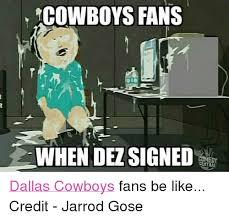 Cowboys Fans Be Like Meme - cowboys fans whendez signed comedy dallas cowboys fans be like