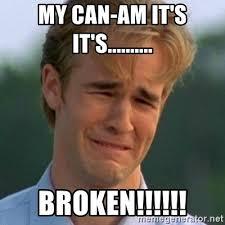 Can Am Meme - my can am it s it s broken 90s problems meme