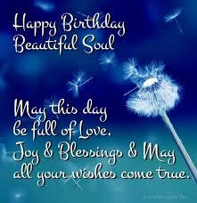 happy birthday beautiful soul happy birthday happy