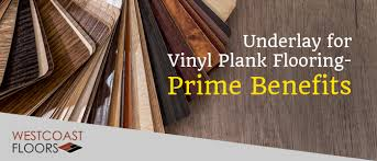 underlay for vinyl plank flooring prime benefits laminate and