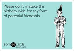 Sarcastic Happy Birthday Wishes Happy Birthday To My Neighbor Who Became My Friend If You Were My