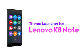 lenovo themes without launcher download theme for lenovo k8 note k8 plus apk latest version app