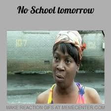 No School Tomorrow Meme - no school tomorrow by dafuqdaddy21 meme center