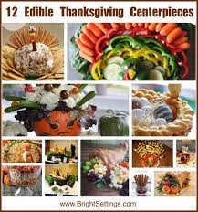 12 edible thanksgiving centerpiece ideas the bright ideas