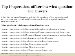 top10operationsofficerinterviewquestionsandanswers 150322074622 conversion gate01 thumbnail 4 jpg cb u003d1504109711
