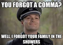 Comma Meme - you forgot a comma well i forgot your family in the showers