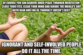 Inner Peace Meme - willful ignorance memes quickmeme
