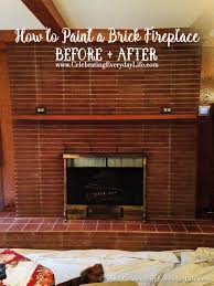how to paint a brick fireplace celebrating everyday life with